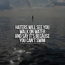 Haters-walking on water