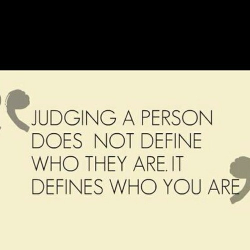 Judging a person defines you