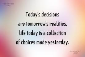 decisions - today creates tomorrow