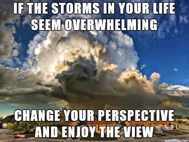 When times are tough, having perspective is good; mindfully applying your perspective is even more effective.