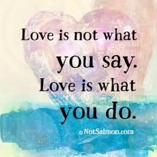 love- its what you do not what you say